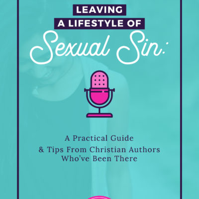 How to Leave a Lifestyle of Sexual Sin